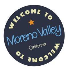 Welcome to moreno valley california vector