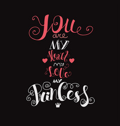 You are my heart my love my princess vector