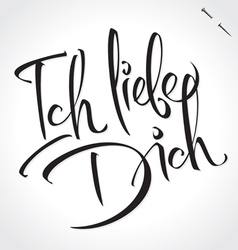 ICH LIEBE DICH original custom hand lettering vector image vector image