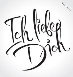 Ich liebe dich original custom hand lettering vector