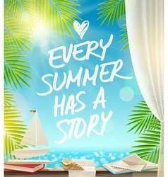 Every summer has a story - summer vacation design vector