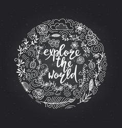 Hand drawn themed phrases explore the world vector
