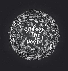 Hand drawn themed phrases explore world vector
