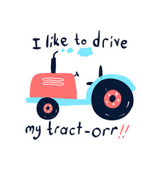 hand drawing tractor print design vector image