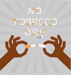 Stop smoking with human hands breaking vector