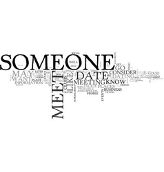 where can i meet someone i want to date text word vector image