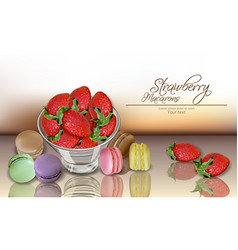strawberry and macaroons realistic 3d vector image