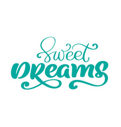 Sweet dreams text hand written lettering vector