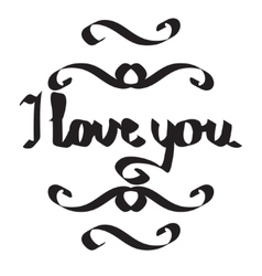 I love you - original custom hand lettering vector image vector image