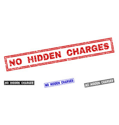 Grunge no hidden charges scratched rectangle stamp vector