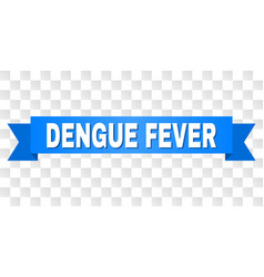 Blue ribbon with dengue fever text vector