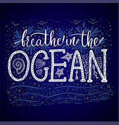Breathe in the ocean handdrawn lettering vector