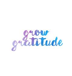 Grow gratitude watercolor hand written text vector
