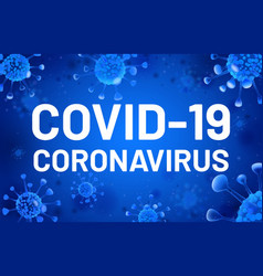 covid19-19 text coronavirus banner with blue cells vector image