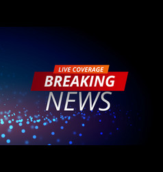 breaking news concept design for tv channels vector image