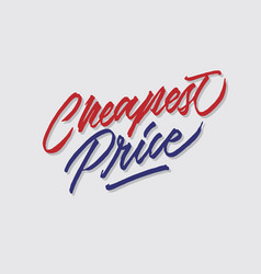 Cheapest price hand lettering typography vector