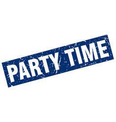 square grunge blue party time stamp vector image