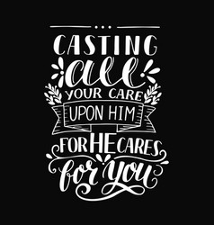 Hand lettering with bible verse casting all your vector