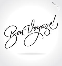 BON VOYAGE original custom hand lettering vector image