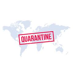quarantine rubber stamp over world map design vector image