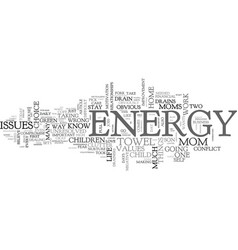 Where did your energy go text word cloud concept vector