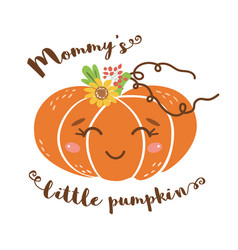 mommys little pumpkin text cute romantic pumpkin vector image