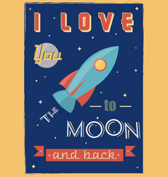 I love you to the moon and back romantic vector