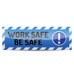 Work safe be safe vector image