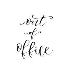hand drawn lettering out of office modern vector image