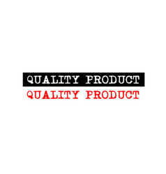 Quality product rubber stamp badge with vector