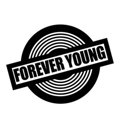 Forever young black stamp vector