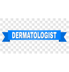 blue ribbon with dermatologist text vector image