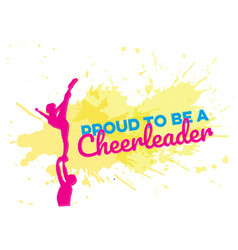 Proud to be a cheerleader sign vector