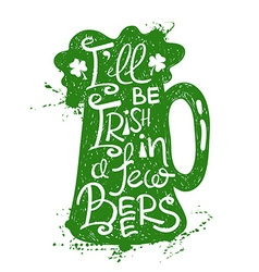 St Patricks Day Typography Poster With Beer vector image