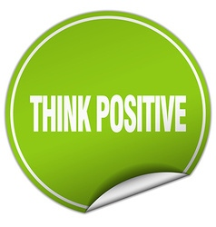 Think positive round green sticker isolated on vector
