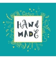 Handmade crafts workshop art fair and festival vector image vector image
