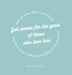 biblical phrase from romans works for the good of vector image