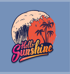 hello sunshine emblem template with sea waves and vector image
