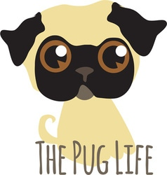 The Pug Life vector image vector image