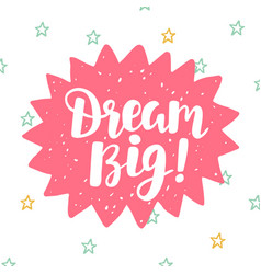 dream big poster hand written brush lettering vector image