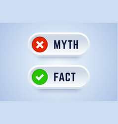 Myth and fact buttons in 3d style vector
