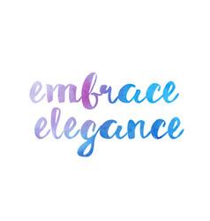 Embrace elegance watercolor hand written text vector