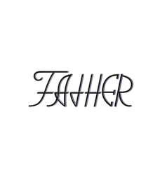 happy fathers day lettering isolated on white vector image