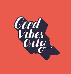 hand written lettering good vibes only vector image vector image