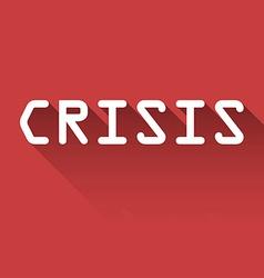 Crisis vector image vector image