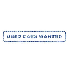 Used cars wanted textile stamp vector