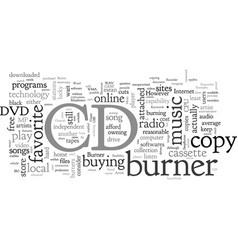 Cd burner the day the music burns vector