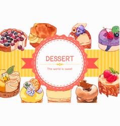 Dessert frame design with cake tart choux cream vector