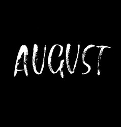 Hand drawn typography lettering august month vector