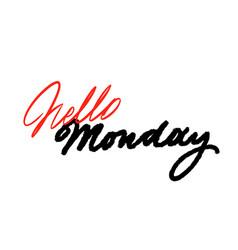hello monday handwriting ink black on whit vector image
